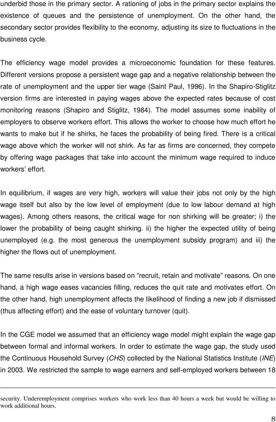 Dfferent versons propose a persstent wage gap and a negatve relatonshp between the rate of unemployment and the upper ter wage (Sant Paul, 1996).