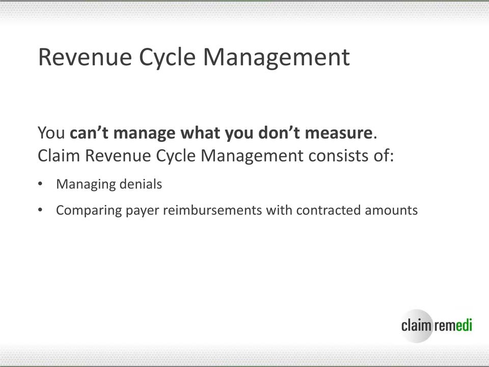 Claim Revenue Cycle Management consists of: