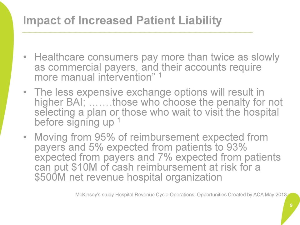 those who choose the penalty for not selecting a plan or those who wait to visit the hospital before signing up 1 Moving from 95% of reimbursement expected from