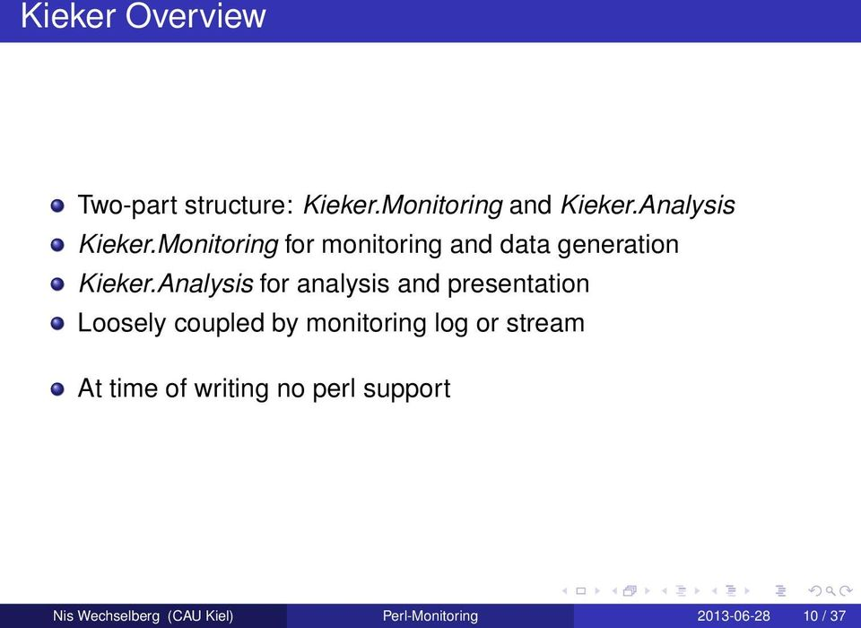Analysis for analysis and presentation Loosely coupled by monitoring log or
