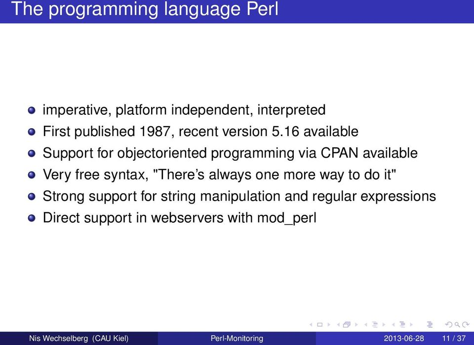 "16 available Support for objectoriented programming via CPAN available Very free syntax, ""There s"