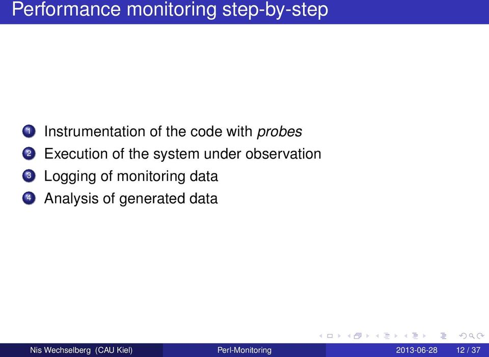 3 Logging of monitoring data 4 Analysis of generated data