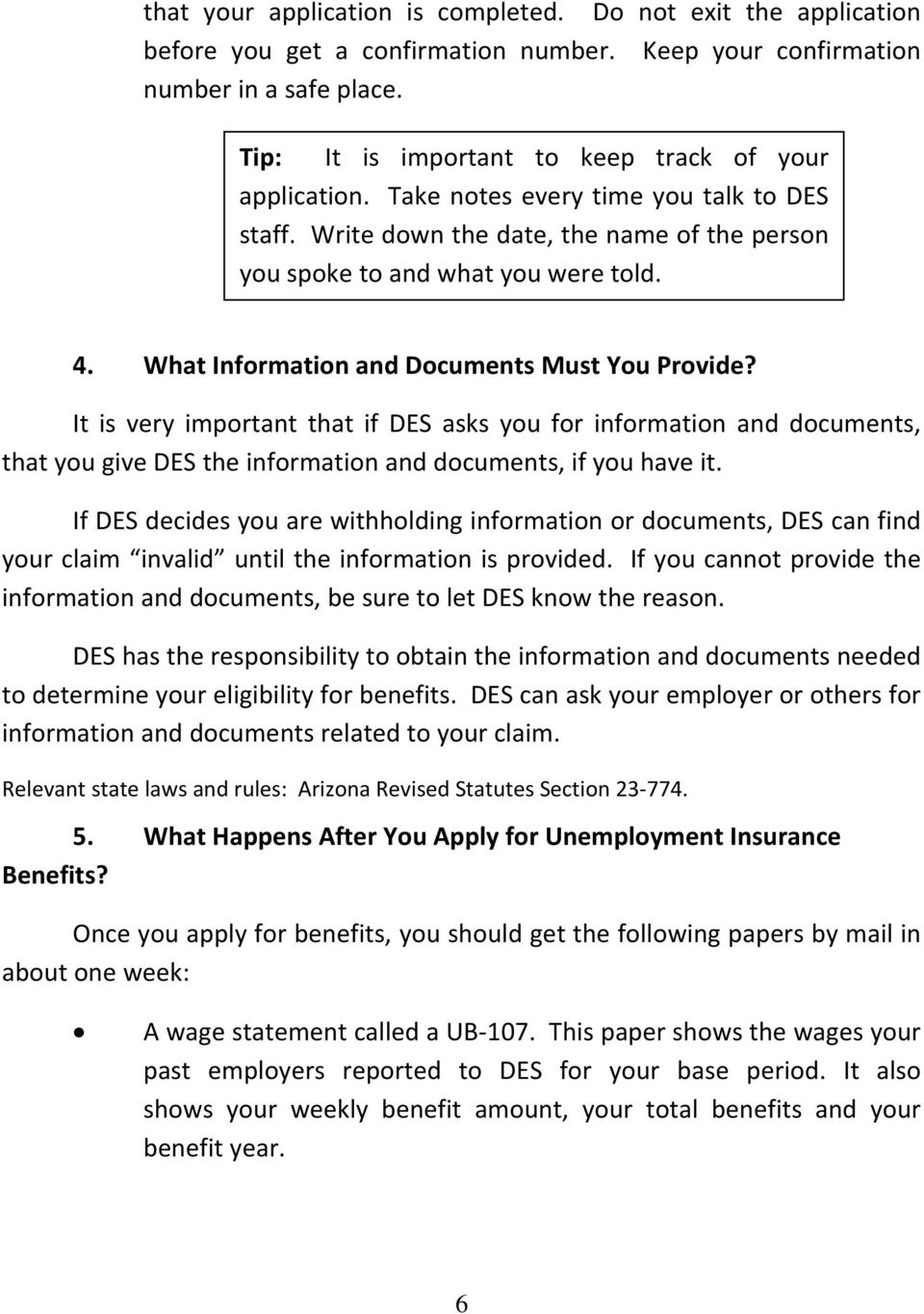 What Information and Documents Must You Provide? It is very important that if DES asks you for information and documents, that you give DES the information and documents, if you have it.