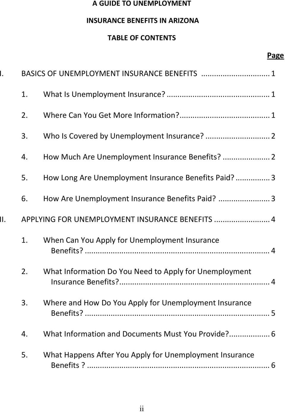 How Are Unemployment Insurance Benefits Paid?... 3 II. APPLYING FOR UNEMPLOYMENT INSURANCE BENEFITS... 4 1. When Can You Apply for Unemployment Insurance Benefits?... 4 2.