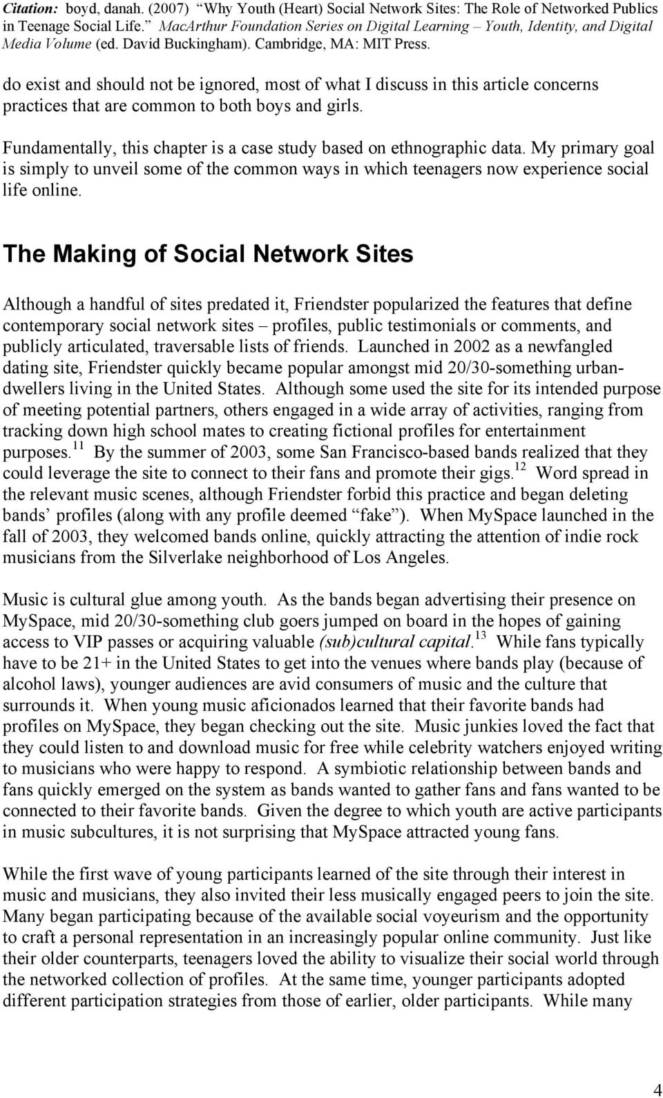 The Making of Social Network Sites Although a handful of sites predated it, Friendster popularized the features that define contemporary social network sites profiles, public testimonials or