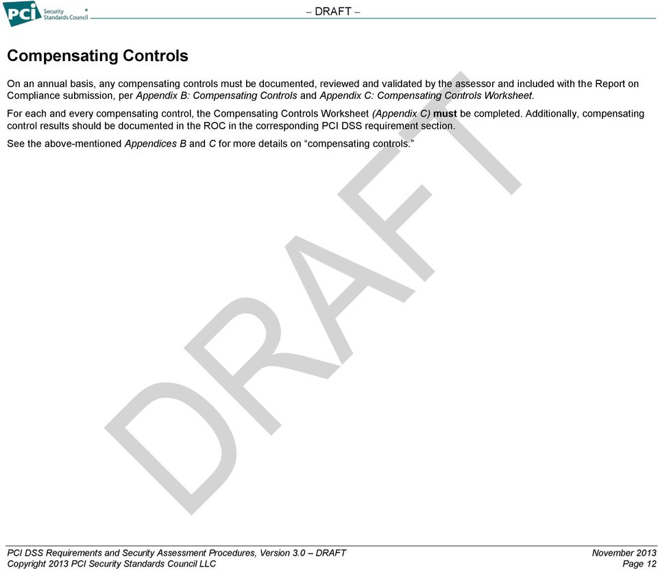 For each and every compensating control, the Compensating Controls Worksheet (Appendix C) must be completed.