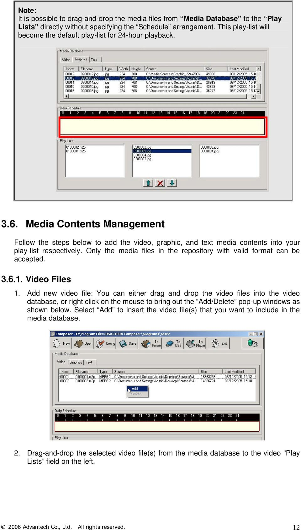 Media Contents Management Follow the steps below to add the video, graphic, and text media contents into your play-list respectively.
