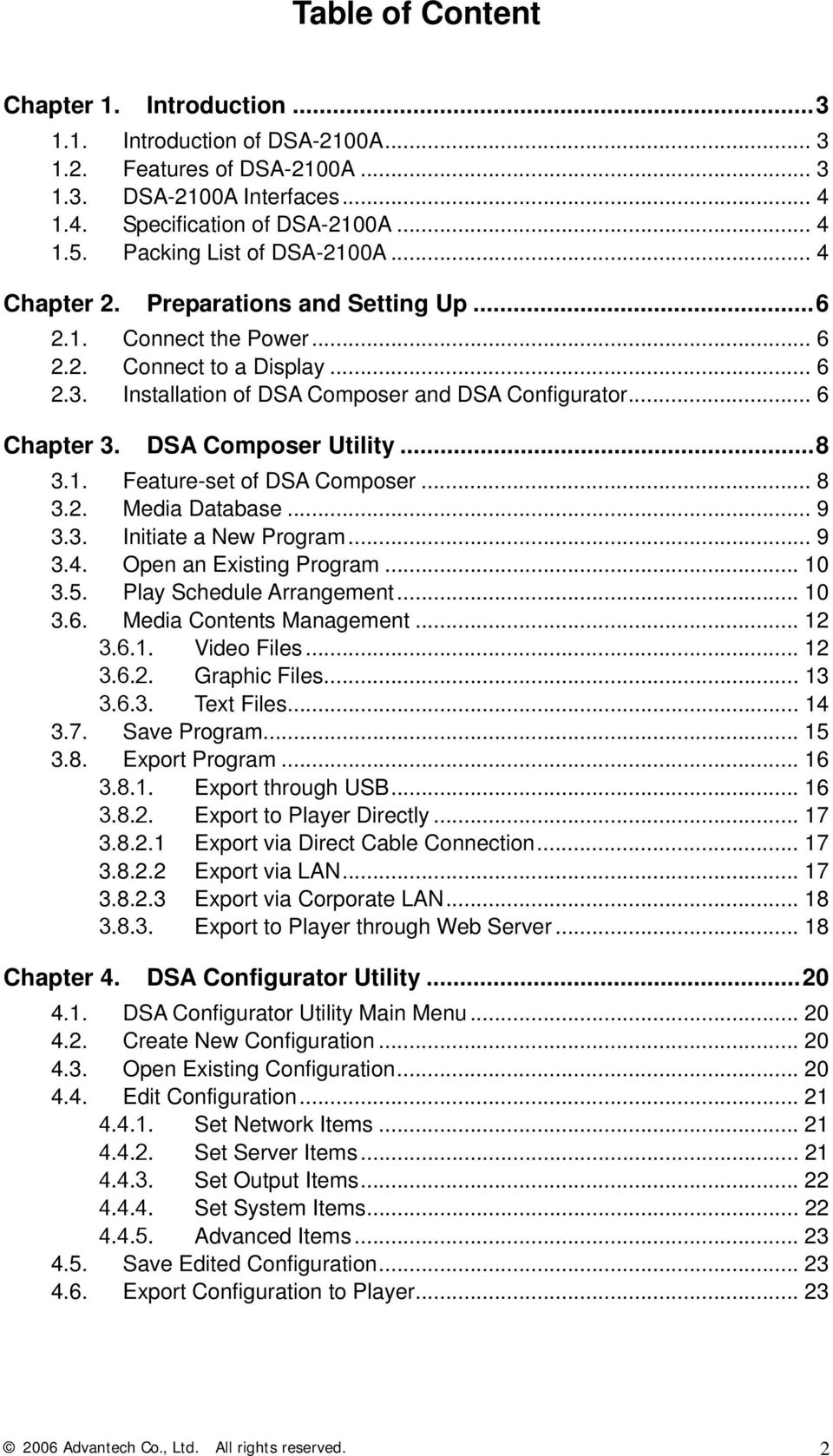 .. 6 Chapter 3. DSA Composer Utility...8 3.1. Feature-set of DSA Composer... 8 3.2. Media Database... 9 3.3. Initiate a New Program... 9 3.4. Open an Existing Program... 10 3.5.
