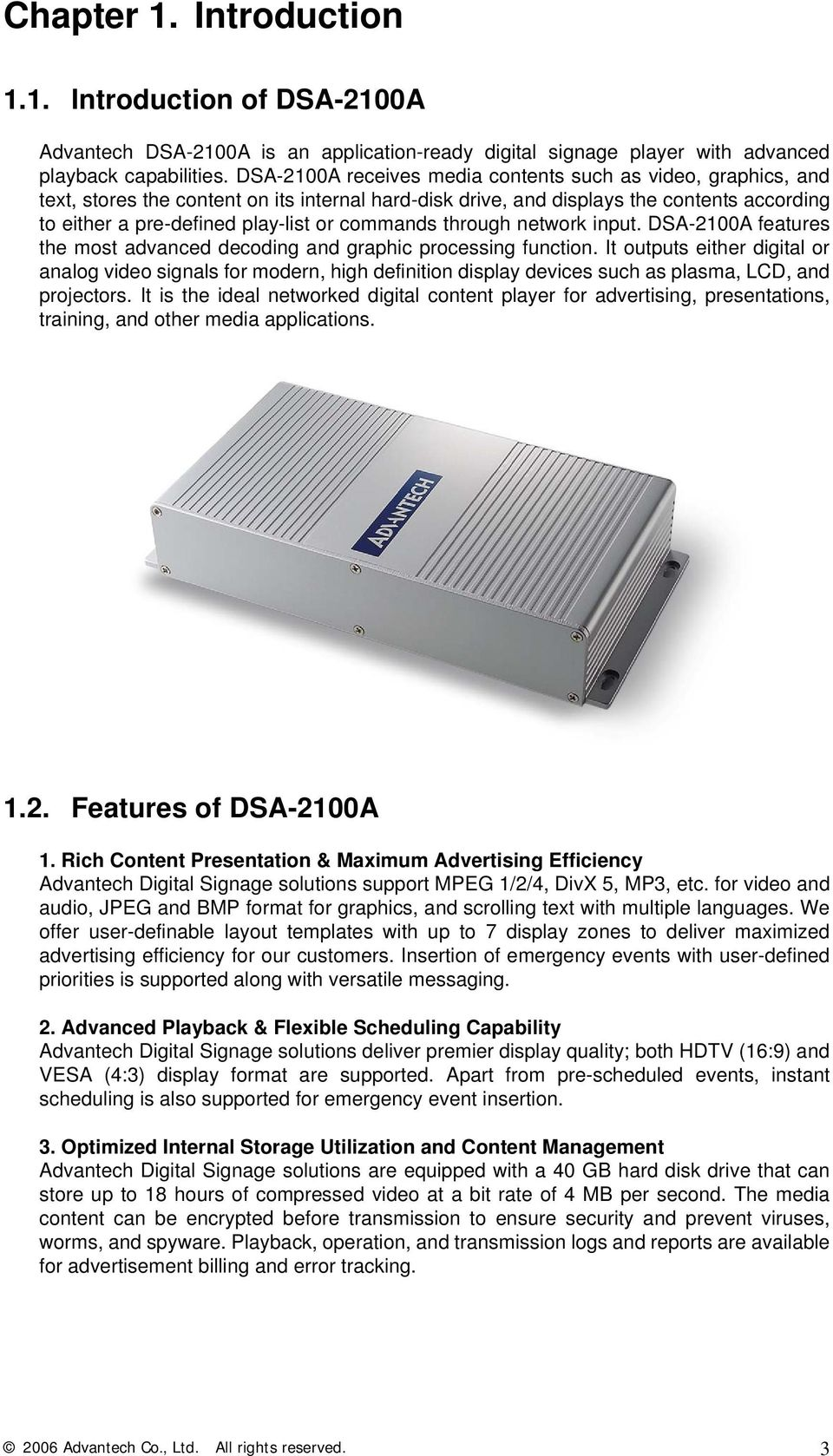 commands through network input. DSA-2100A features the most advanced decoding and graphic processing function.
