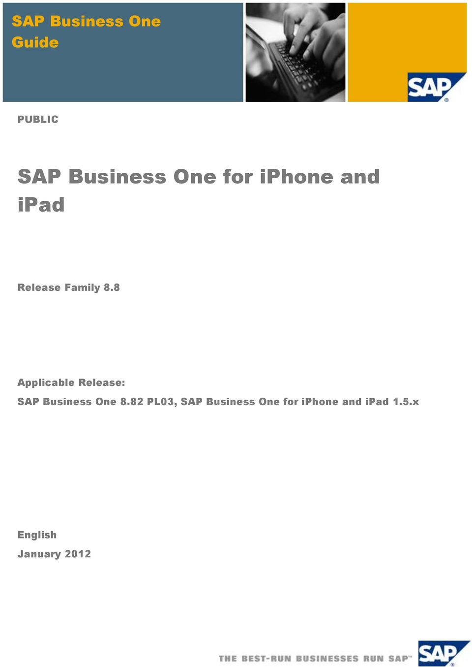 8 Applicable Release: SAP Business One 8.
