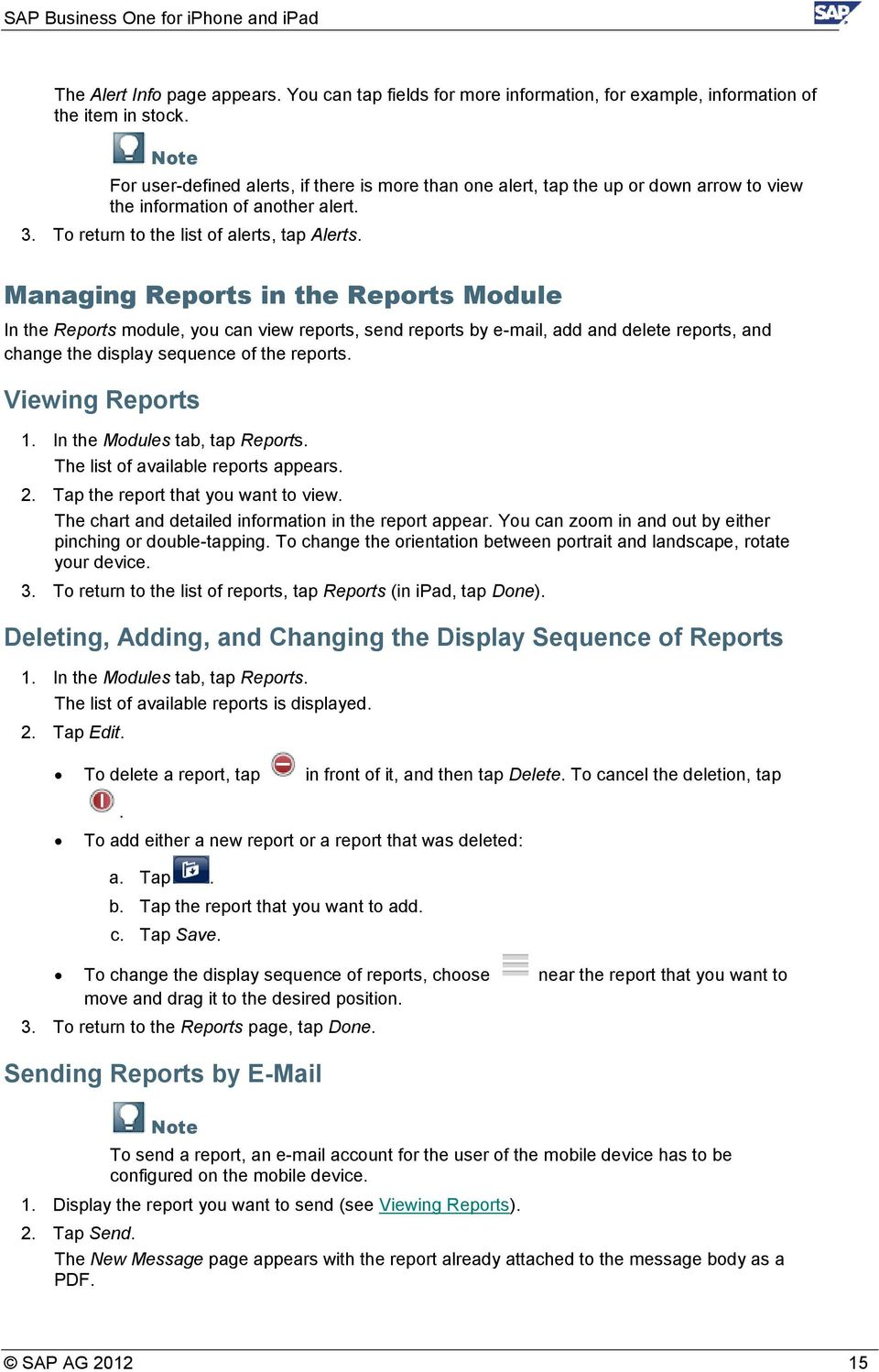 Managing Reports in the Reports Module In the Reports module, you can view reports, send reports by e-mail, add and delete reports, and change the display sequence of the reports. Viewing Reports 1.