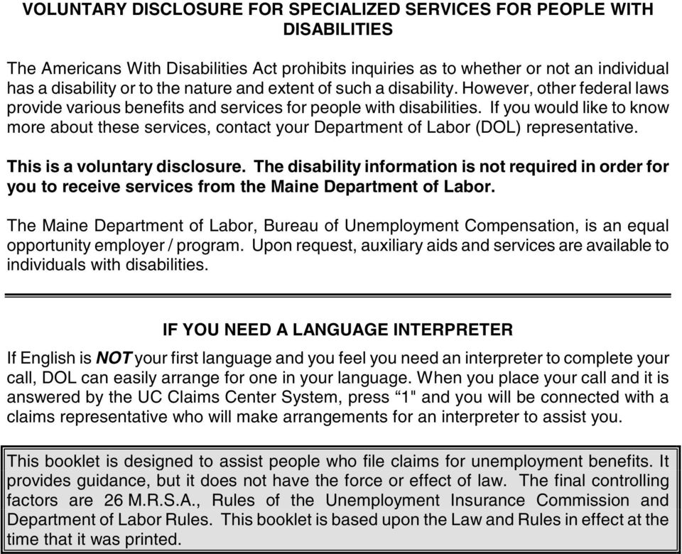 If you would like to know more about these services, contact your Department of Labor (DOL) representative. This is a voluntary disclosure.