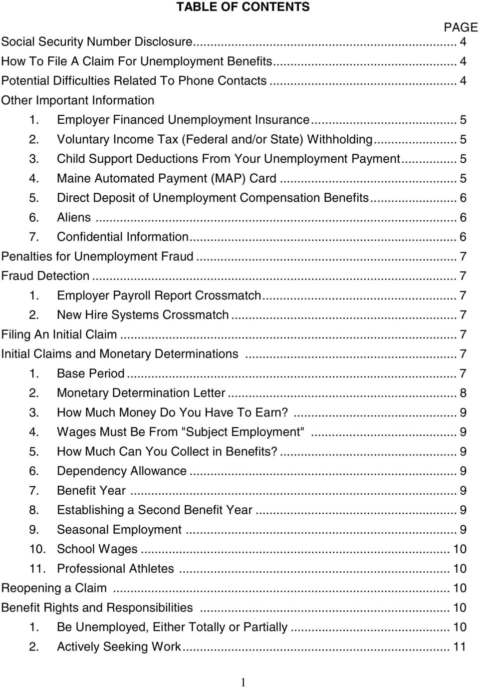 Maine Automated Payment (MAP) Card... 5 5. Direct Deposit of Unemployment Compensation Benefits... 6 6. Aliens... 6 7. Confidential Information... 6 Penalties for Unemployment Fraud.