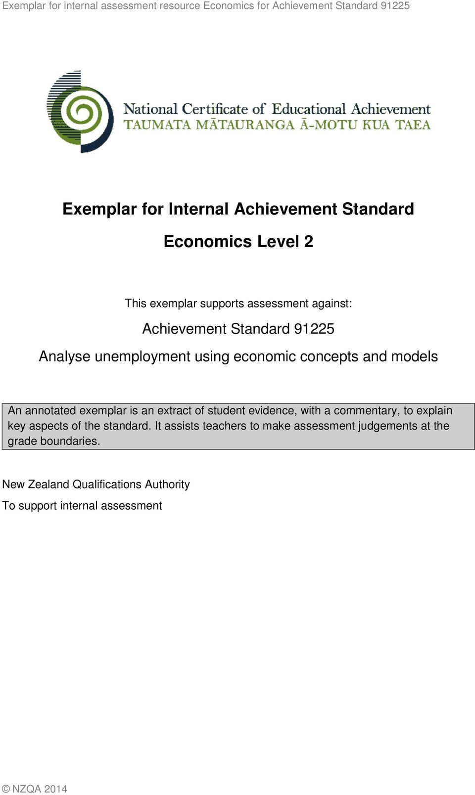 and models An annotated exemplar is an extract of student evidence, with a commentary, to explain key aspects of the standard.