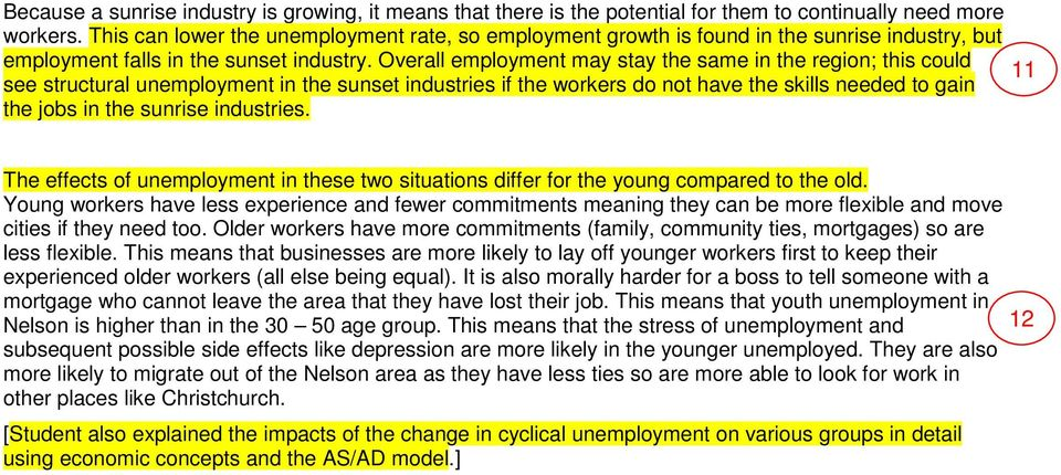 Overall employment may stay the same in the region; this could 11 see structural unemployment in the sunset industries if the workers do not have the skills needed to gain the jobs in the sunrise