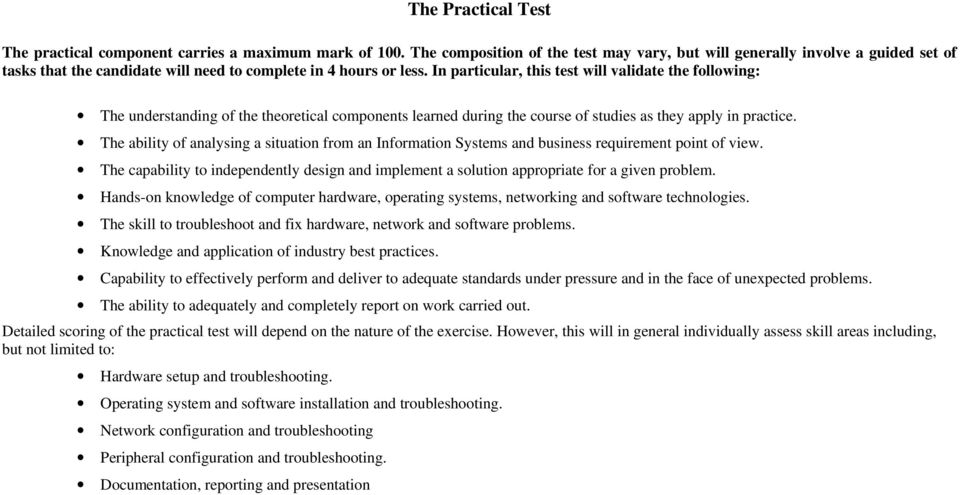 In particular, this test will validate the following: The understanding of the theoretical components learned during the course of studies as they apply in practice.