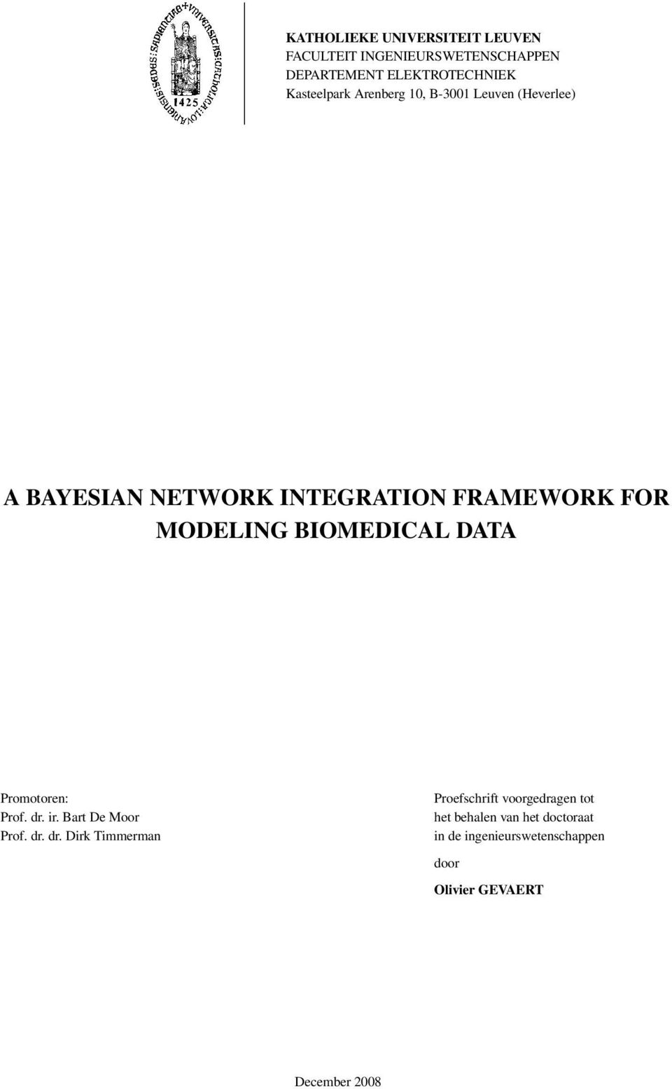 MODELING BIOMEDICAL DATA Promotoren: Prof. dr.