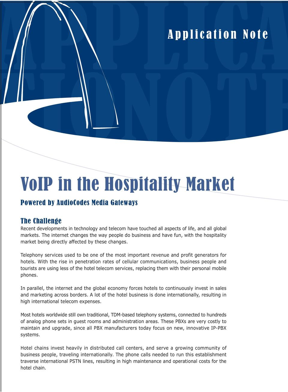 Telephony services used to be one of the most important revenue and profit generators for hotels.