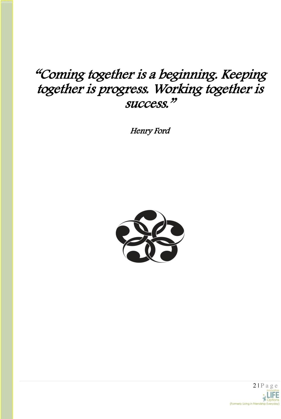 Keeping together is