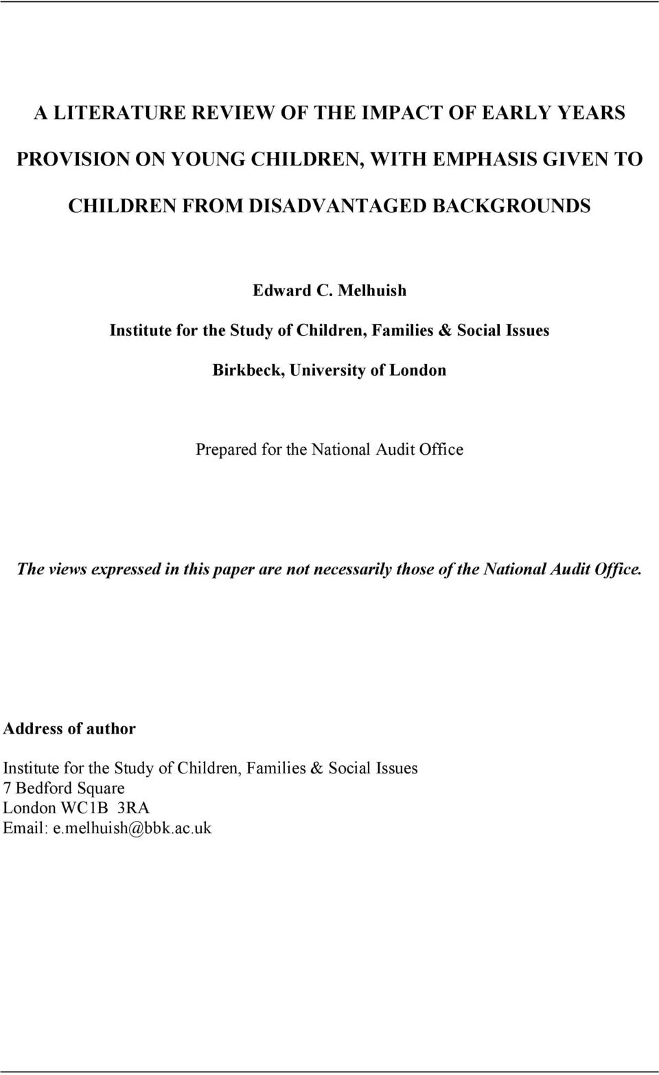 Melhuish Institute for the Study of Children, Families & Social Issues Birkbeck, University of London Prepared for the National