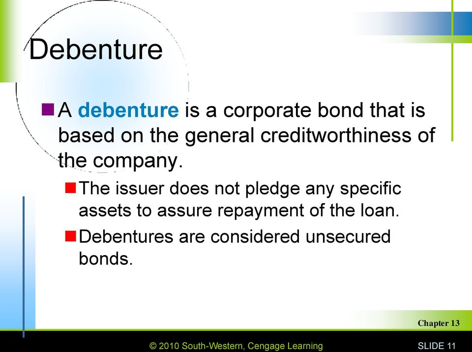 The issuer does not pledge any specific assets to assure repayment
