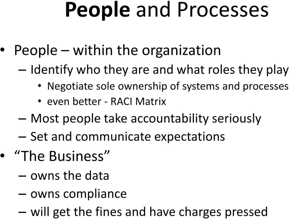 RACI Matrix Most people take accountability seriously Set and communicate