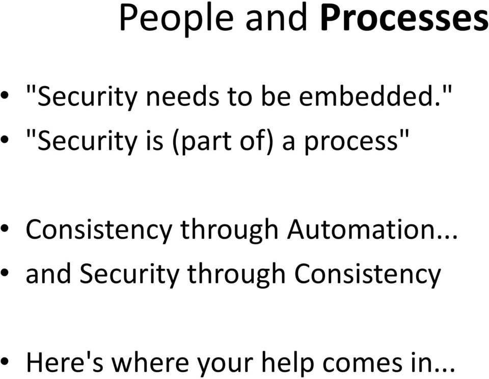 """ ""Security is (part of) a process"" Consistency"