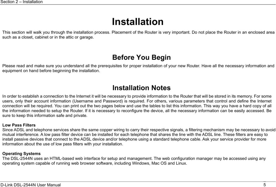 Before You Begin Please read and make sure you understand all the prerequisites for proper installation of your new Router.