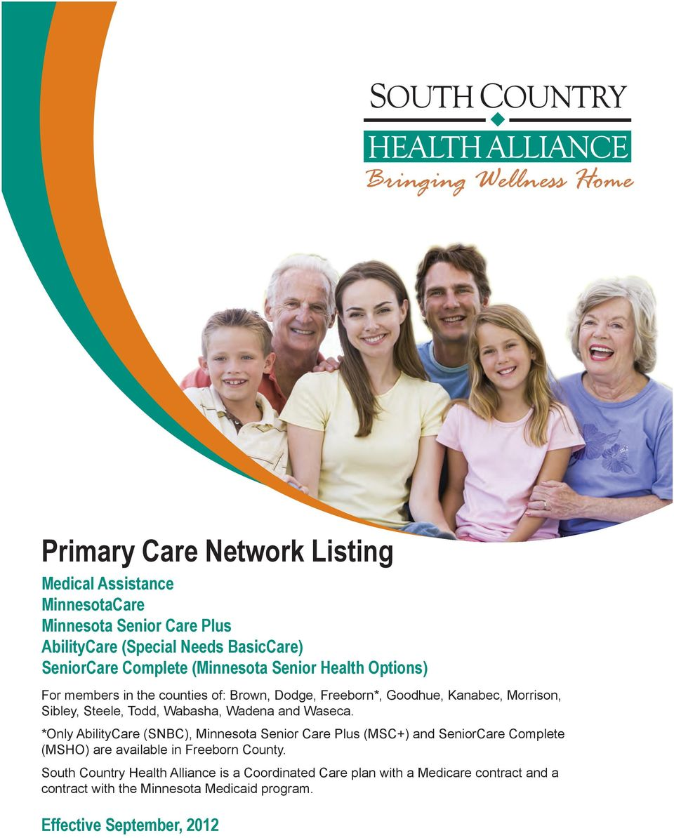 Wadena and Waseca. *Only AbilityCare (SNBC), Minnesota Senior Care Plus (MSC+) and SeniorCare Complete (MSHO) are available in Freeborn County.