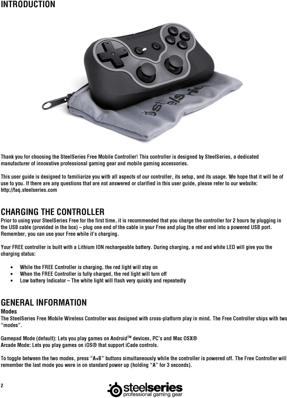 This user guide is designed to familiarize you with all aspects of our controller, its setup, and its usage. We hope that it will be of use to you.