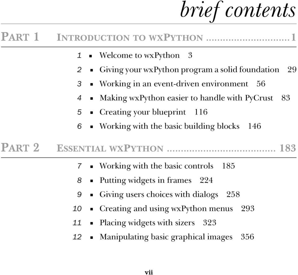 wxpython easier to handle with PyCrust 83 5 Creating your blueprint 116 6 Working with the basic building blocks 146 PART 2 ESSENTIAL