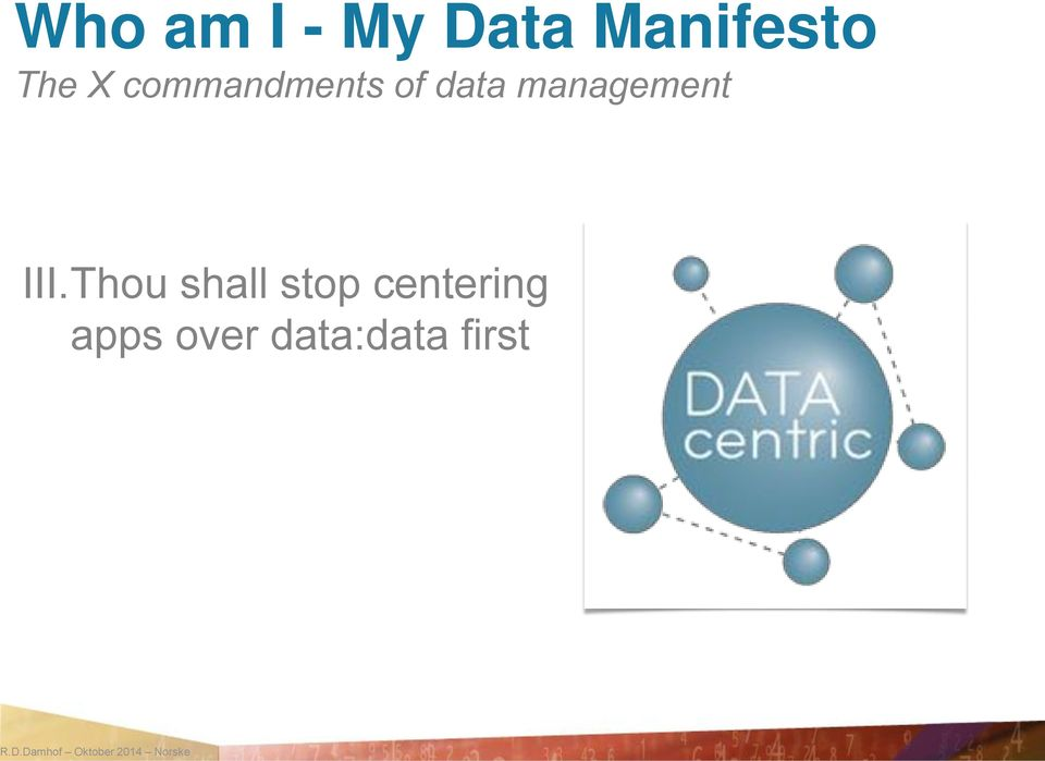 Thou shall stop centering apps over data:data