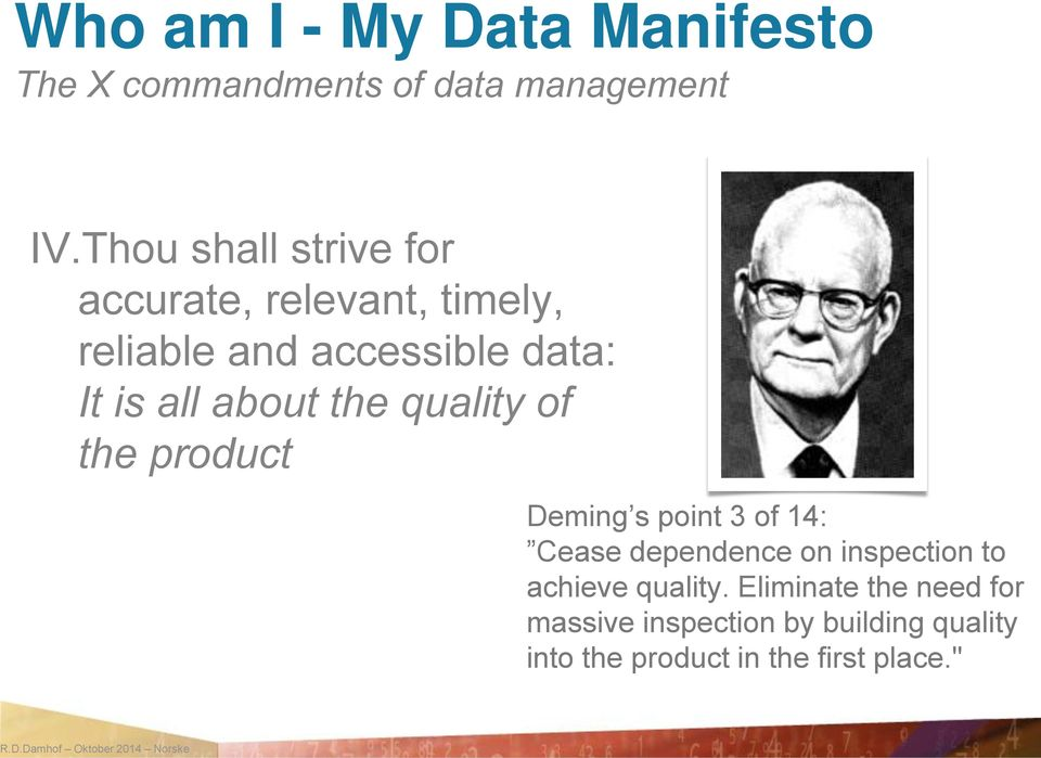 of the product Deming s point 3 of 14: Cease dependence on inspection to achieve quality.