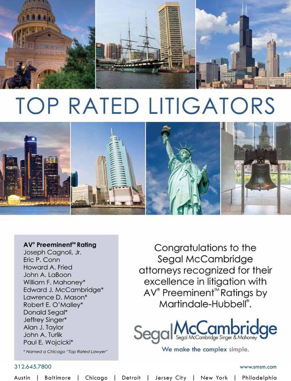 Wojcicki* * Named a Chicago Top Rated Lawyer Congratulations to the Segal McCambridge attorneys recognized for their excellence in litigation