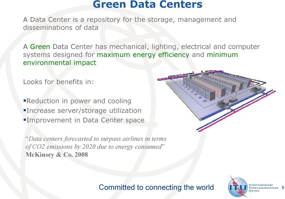 impact Looks for benefits in: Reduction in power and cooling Increase server/storage utilization Improvement in Data Center