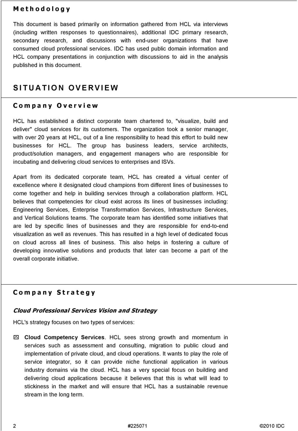 IDC has used public domain information and HCL company presentations in conjunction with discussions to aid in the analysis published in this document.