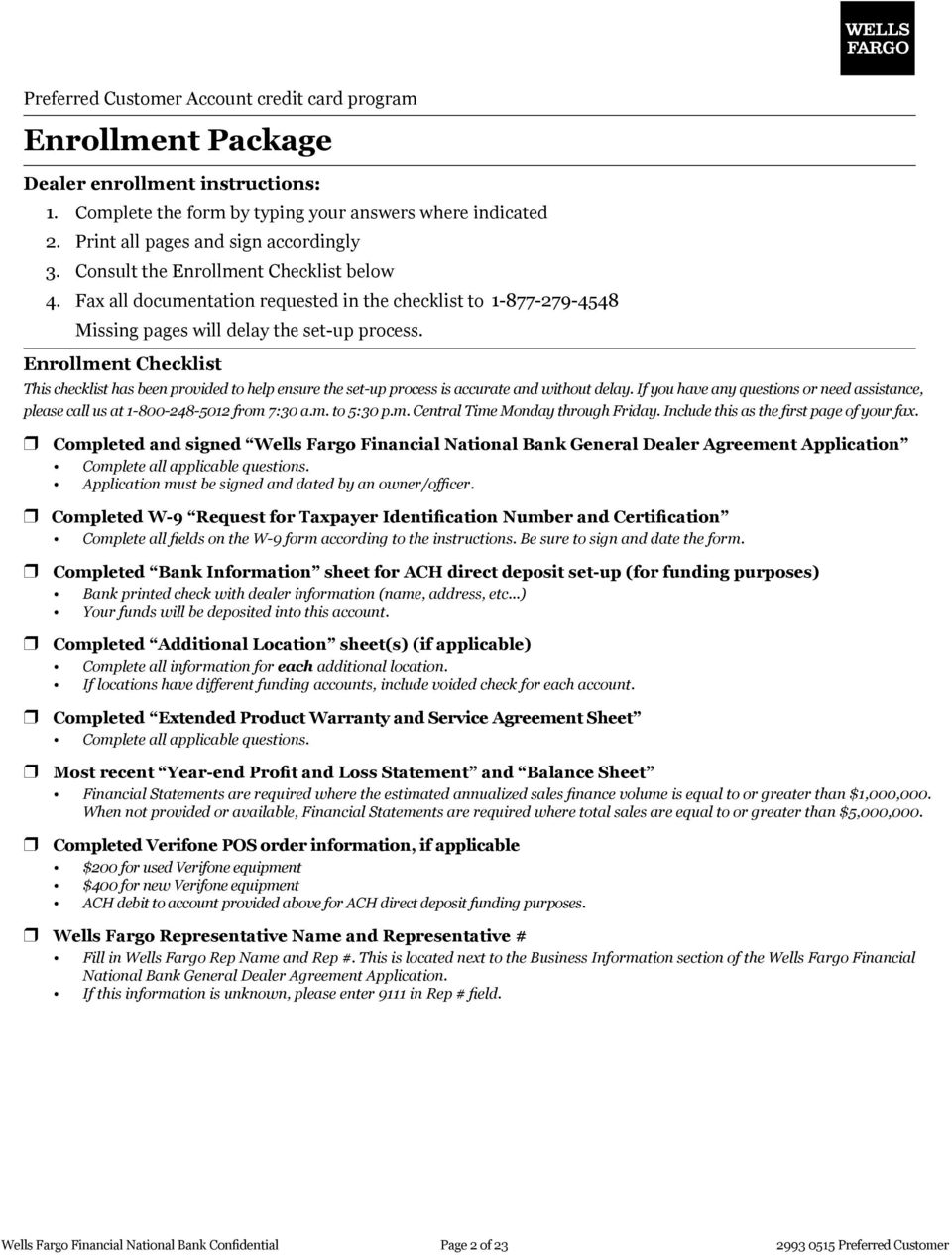 Enrollment Checklist This checklist has been provided to help ensure the set-up process is accurate and without delay.