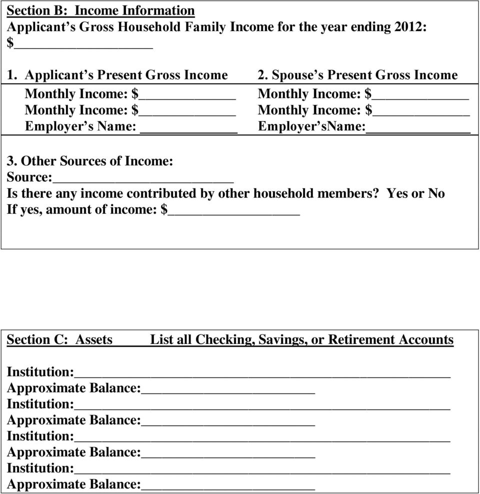 Spouse s Present Gross Income Monthly Income: $ Monthly Income: $ Monthly Income: $ Monthly Income: $ Employer s Name: