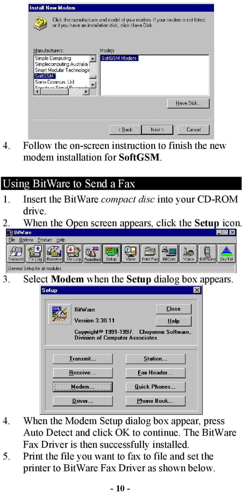 Select Modem when the Setup dialog box appears. 4.