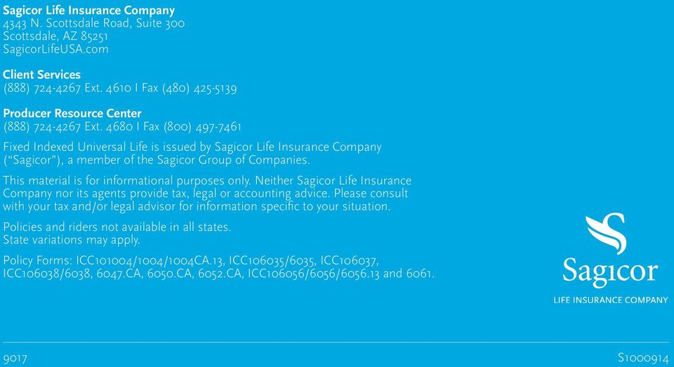 4680 I Fax (800) 497-7461 Fixed Indexed Universal Life is issued by Sagicor Life Insurance Company ( Sagicor ), a member of the Sagicor Group of Companies.