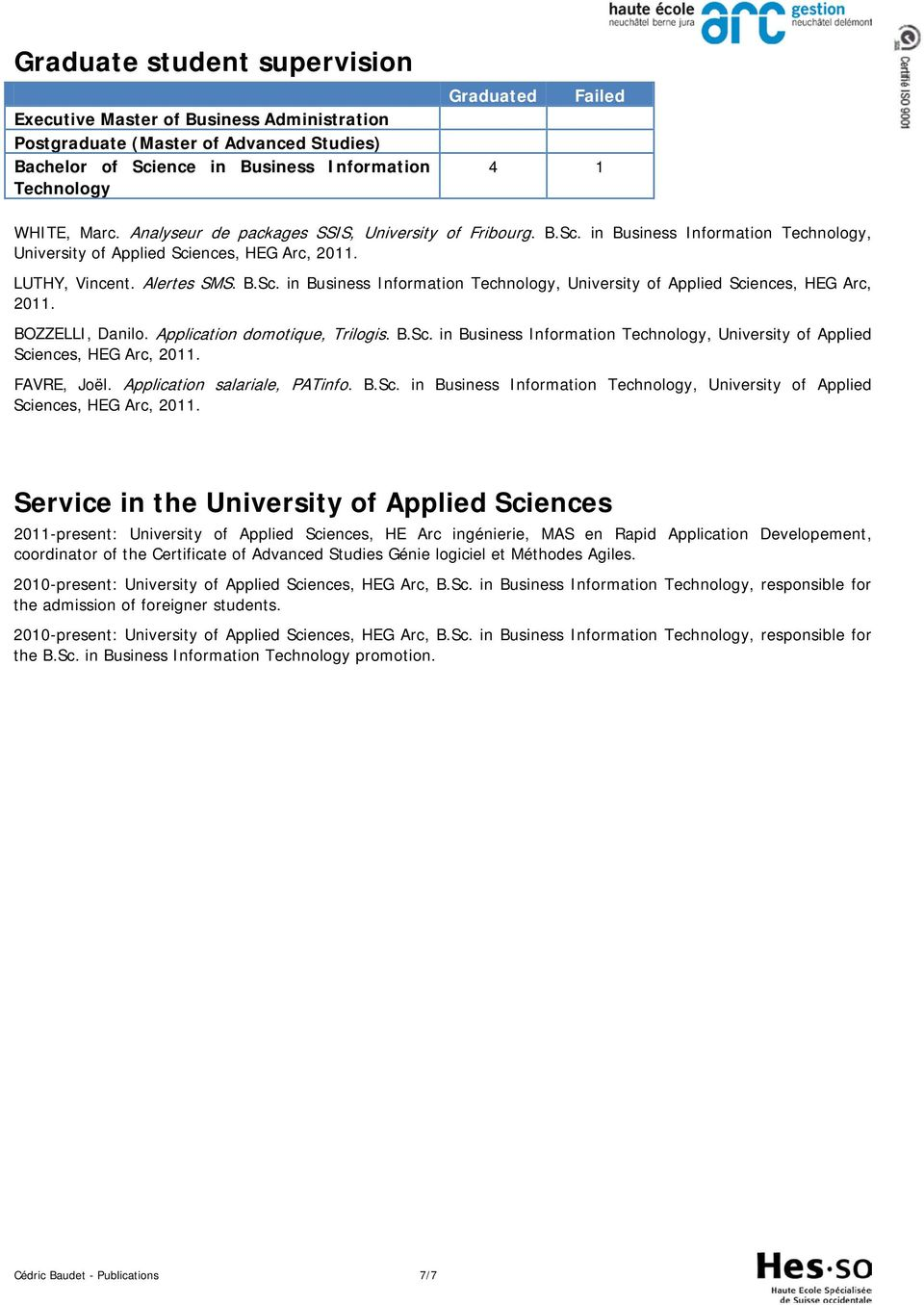 Application domotique, Trilogis. B.Sc. in Business Information Technology, University of Applied Sciences, HEG Arc, 2011.