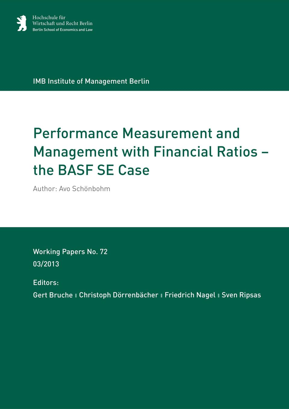 Financial Ratios the BASF SE Case Author: Avo Schönbohm Working Papers No.