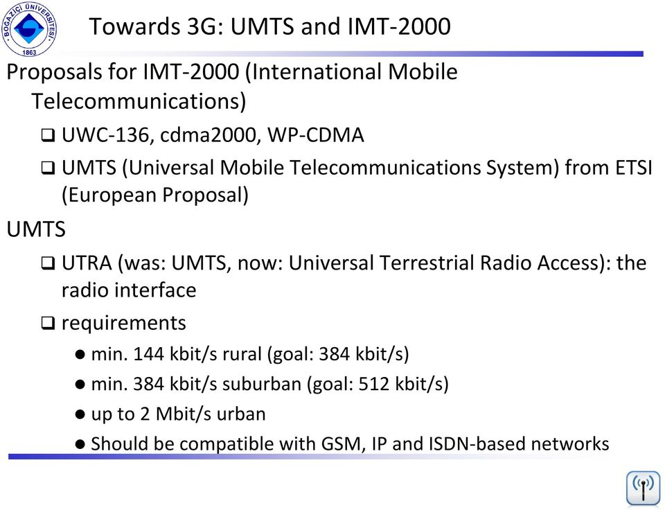 now: Universal Terrestrial Radio Access): the radio interface requirements min.