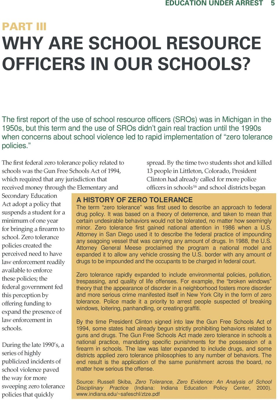 violence led to rapid implementation of zero tolerance policies.