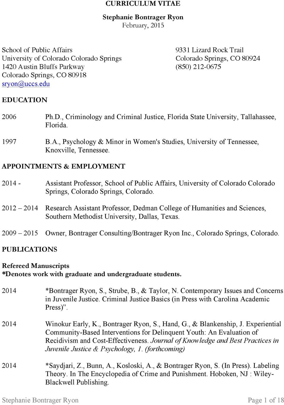 APPOINTMENTS & EMPLOYMENT 2014 - Assistant Professor, School of Public Affairs, University of Colorado Colorado Springs, Colorado Springs, Colorado.