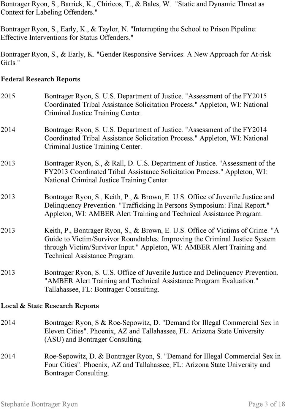 """ Federal Research Reports 2015 Bontrager Ryon, S. U.S. Department of Justice. ""Assessment of the FY2015 Coordinated Tribal Assistance Solicitation Process."