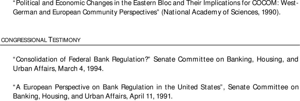 CONGRESSIONAL TESTIMONY Consolidation of Federal Bank Regulation?