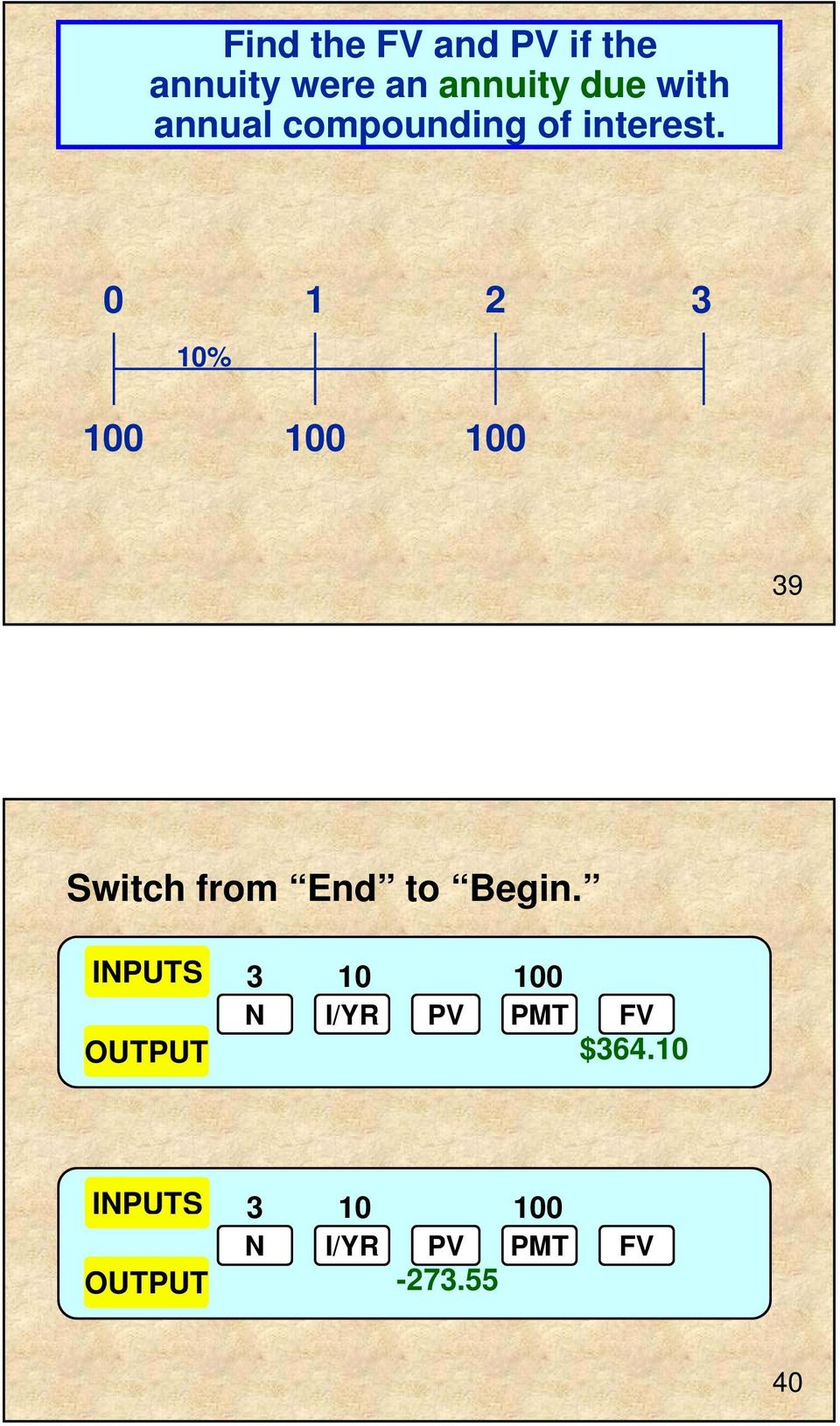 0 1 2 3 10% 100 100 100 39 Switch from End to Begin.