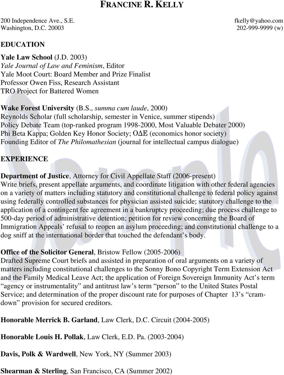 2003) Yale Journal of Law and Feminism, Editor Yale Moot Court: Board Member and Prize Finalist Professor Owen Fiss, Research Assistant TRO Project for Battered Women Wake Forest University (B.S.