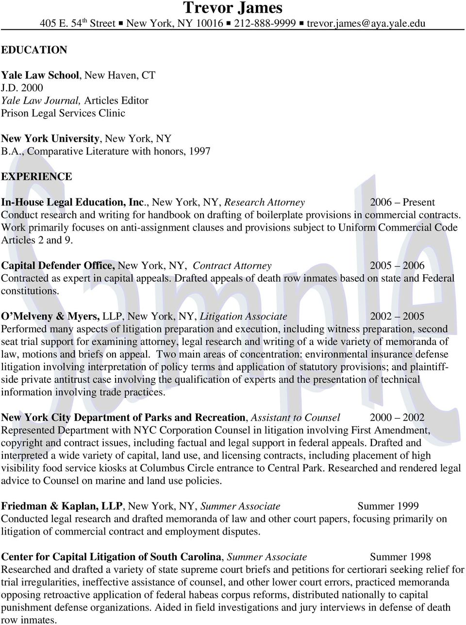 , New York, NY, Research Attorney 2006 Present Conduct research and writing for handbook on drafting of boilerplate provisions in commercial contracts.